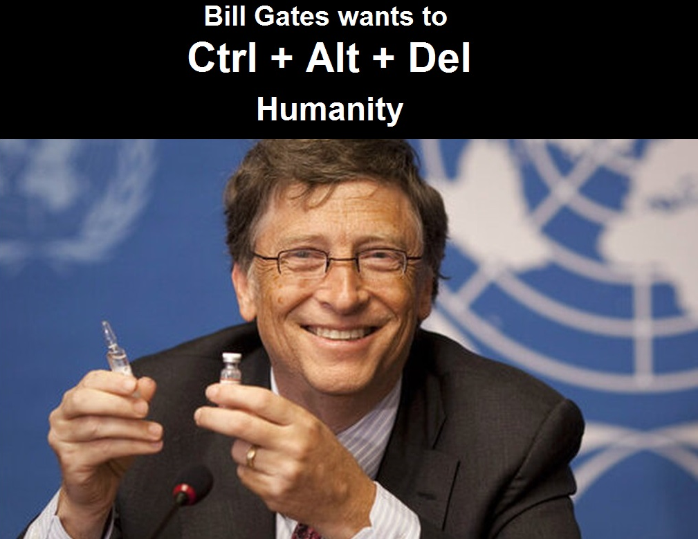 Bill Gates wants to Ctrl Alt Delete Humanity